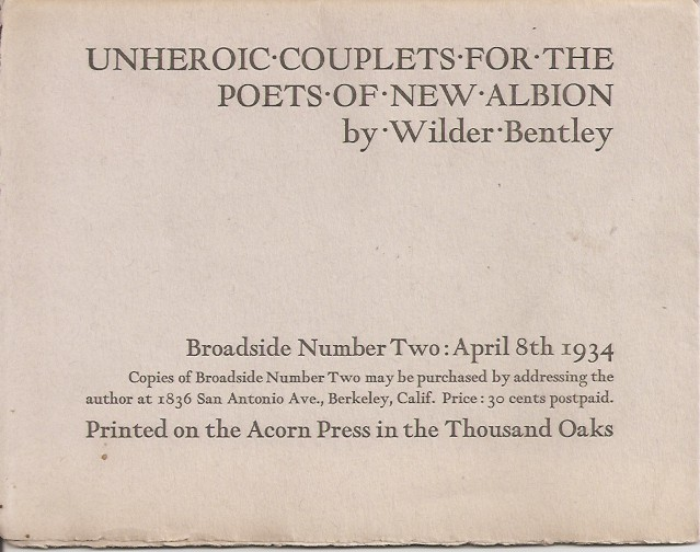 UNHEROIC COUPLETS FOR THE POETS OF NEW ALBION. Broadside Number Two: April 8th 1934. Wilder Bentley.