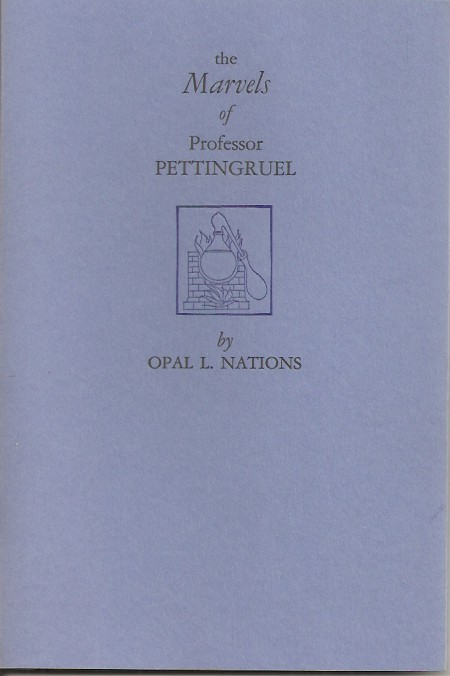 THE MARVELS OF PROFESSOR PETTINGRUEL: A feulleton by Opal Louis Nations. With Illustrationos by Peter Koch. Opal Louis Nations.