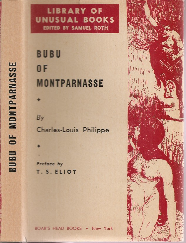 BUBU OF MONTPARNASSE. In a New Redaction. Charles-Louis Philippe, T S. Eliot.