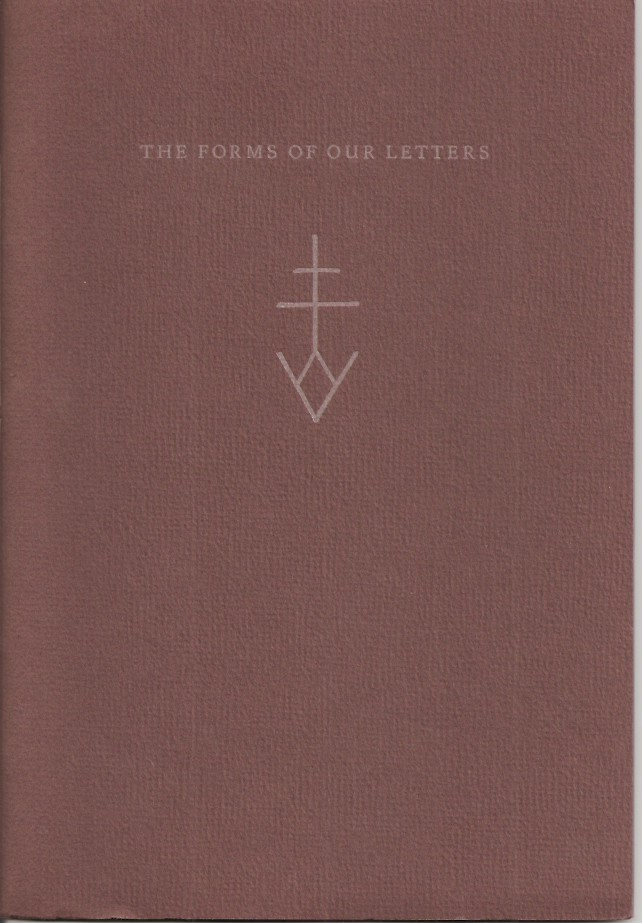 THOSE INVISIBLE MARKS . . . THE FORMS OF OUR LETTERS (Typophile Monograph / New Series / Number 6). ViCtor Hammer.