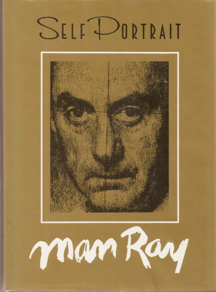 SELF PORTRAIT. Man Ray. With an, Merry A. Foresta.