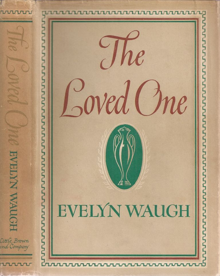 THE LOVED ONE. Evelyn Waugh.