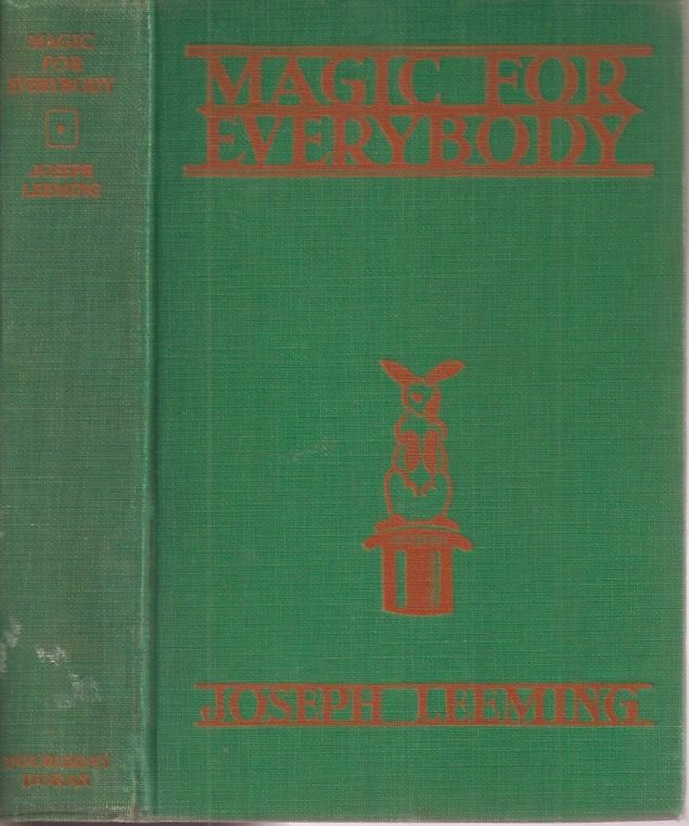 MAGIC FOR EVERYBODY: The 250 Best and Newest Feats of Magic Chosen for the Ease With Which They Can Be Performed. Joseph Leeming.