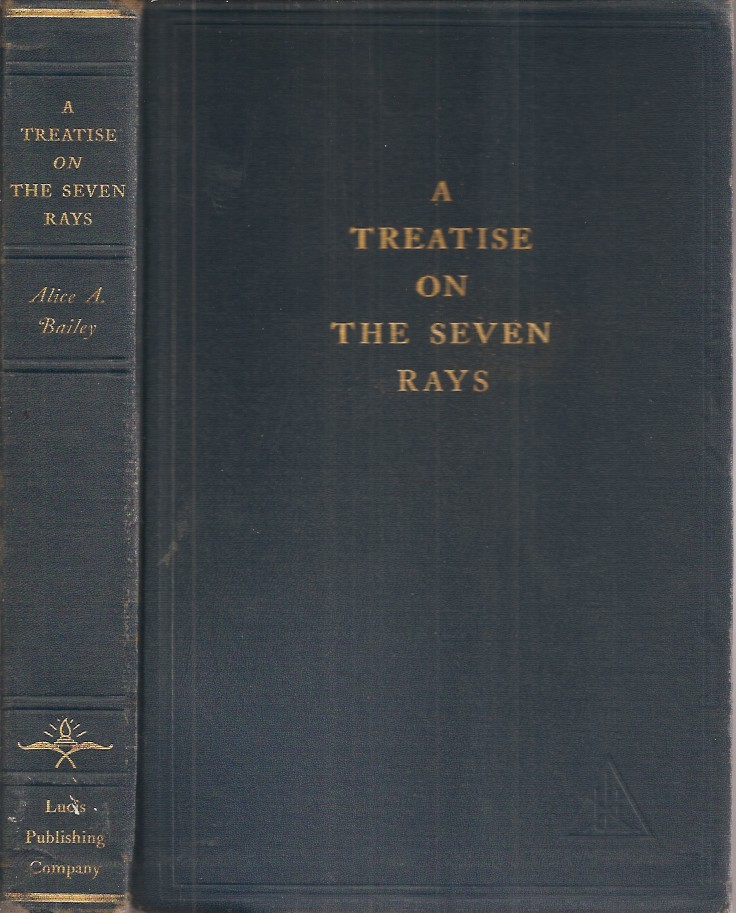 A TREATISE ON THE SEVEN RAYS: A New Psychology. Alice A. Bailey.