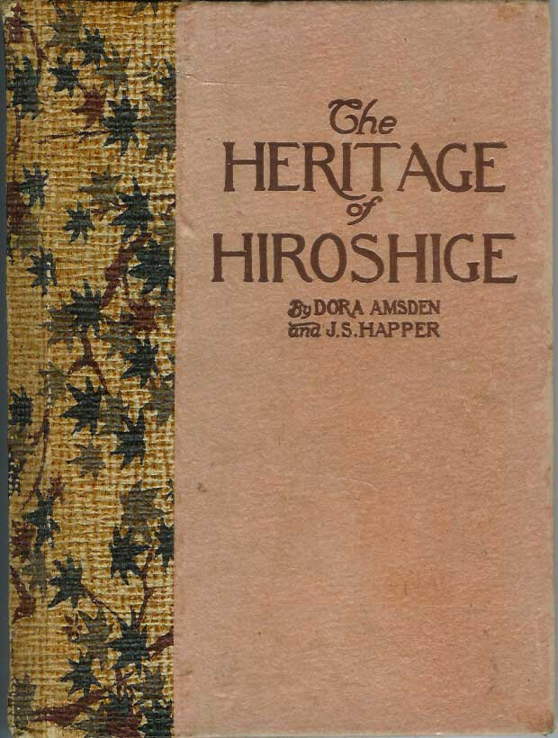 THE HERITAGE OF HIROSHIGE: A Glimpse at Japanese Landscape Art. Dora Amsden, , John Stewart Happer.