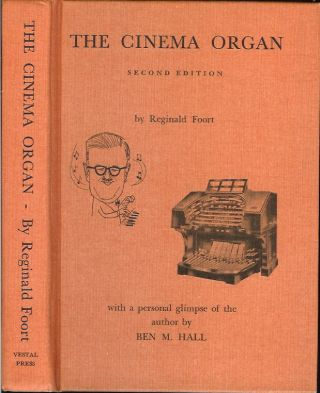 THE CINEMA ORGAN: A Description in Non-Technical Language of a Fascinating Instrument and How it...