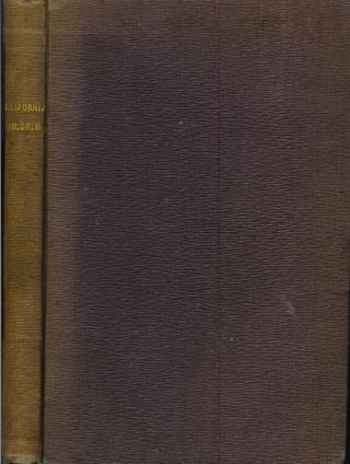 THE CALIFORNIA PILGRIM: A Series of Lectures. J. A. Benton, Joseph Augustine.