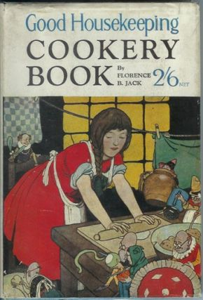 GOOD HOUSEKEEPING COOKERY BOOK. Florence B. Jack