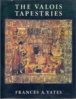 THE VALOIS TAPESTRIES. Frances A. Yates
