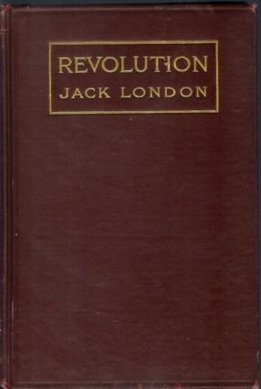 REVOLUTION AND OTHER ESSAYS. Jack London