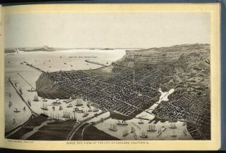 ALBUM OF OAKLAND, CALIFORNIA:; Comprising a Bird's-Eye View of the City, Views of Prominent Business Blocks, Hotels, City and County Buildings, Public Schools, Colleges, Churches, Residences, etc., and a Description of Oakland by the President of the Board of Trade.