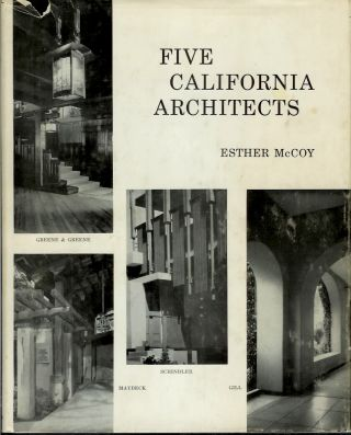 FIVE CALIFORNIA ARCHITECTS. Esther McCoy