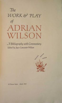 THE WORK & PLAY OF ADRIAN WILSON, A BIBLIOGRAPHY WITH COMMENTARY.