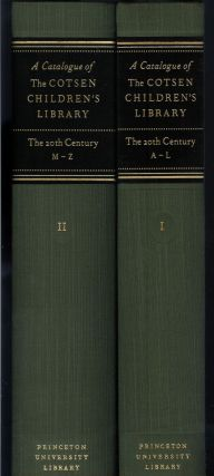 THE CATALOGUE OF THE COTSEN CHILDREN'S LIBRARY: Vol. I - The Twentieth Century, A-L [and] Vol. II...
