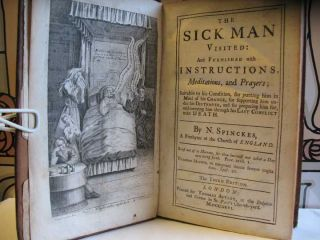 THE SICK MAN VISITED: And Furnished with Instructions, Meditations, and Prayers; Suitable to his Condition, for putting him in Mind of his Change, for supporting him under his Distemper, and for preparing him for, and carrying him through his Last Conflict with Death.