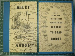 "GODOT: An Imaginary Staging by William T. Wiley of ""Waiting for Godot"" by Samuel Beckett. Arion Press, Samuel / William T. Wiley Beckett, Andrew Hoyem., William T. Wiley, David Littlejohn. Program Note."