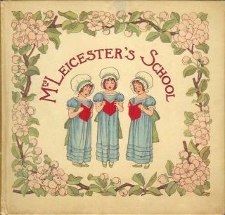 MRS. LEICESTER'S SCHOOL. Charles Lamb, Mary, Winifred Green, Mary