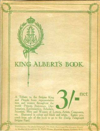 KING ALBERT'S BOOK: A Tribute to the Belgian King and People from Representative Men and Women Throughout the World. Hall. Introduction Caine, various authors.