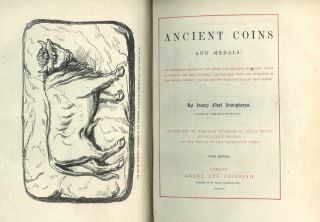 ANCIENT COINS AND MEDALS: An Historical Sketch of the Orings and Progress of Coining Money in...