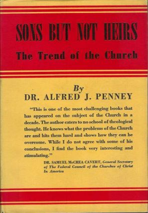 SONS BUT NOT HEIRS: The Trend of the Church. Dr. Alfred J. Penney.