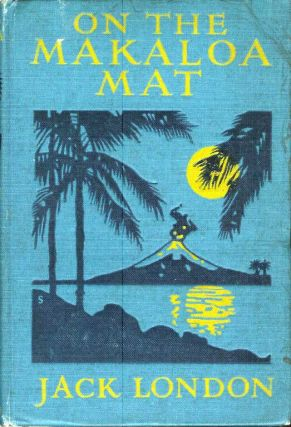 ON THE MAKALOA MAT. Jack London