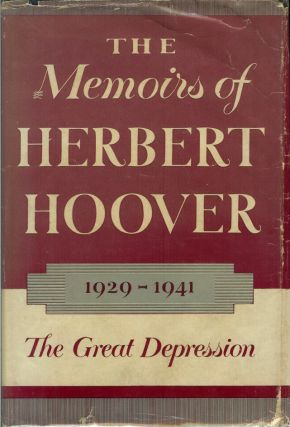 THE MEMOIRS OF HERBERT HOOVER: The Great Depression, 1929-1941. (Inscribed and signed by author). Herbert Hoover.