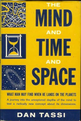 THE MIND IN TIME AND SPACE. Dan Tassi.