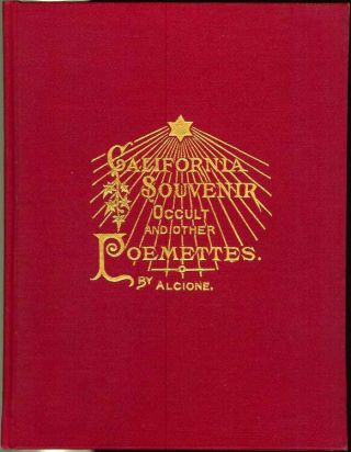 CALIFORNIA SOUVENIR OCCULT AND OTHER POEMETTES. Nature, Philosophy, Patriotism, Immortality....