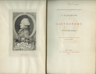 Brillat-Savarin's Physiologie du Gout. A HANDBOOK OF GASTRONOMY. New and Complete Translation. With Fifty-Two Original Etchings by A. Lalauze.