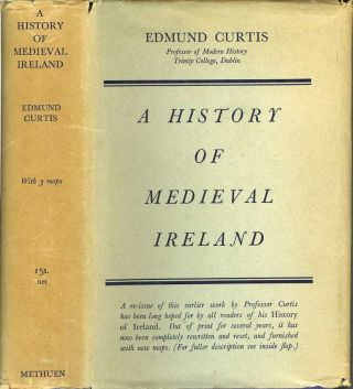 A HISTORY OF MEDIEVAL IRELAND from 1086 to 1513. Edmund Curtis