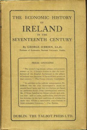 THE ECONOMIC HISTORY OF IRELAND IN THE SEVENTEENTH CENTURY. George O'Brien