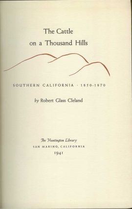 THE CATTLE ON A THOUSAND HILLS: Southern California, 1850-1870