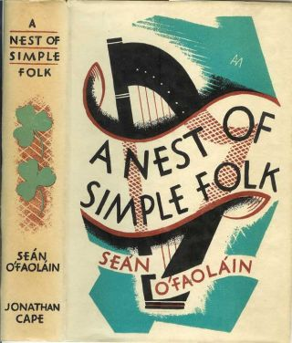 A NEST OF SIMPLE FOLK. Sean O'Faolain.