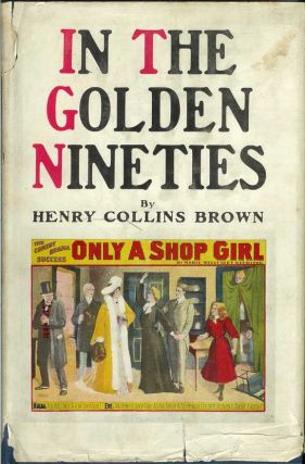 IN THE GOLDEN NINETIES. (Valentine's Manual Number Twelve, 1928). Henry Collins Brown.