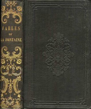 THE FABLES OF LA FONTAINE. Two Volumes in One. La Fontaine., Elizur Wright.