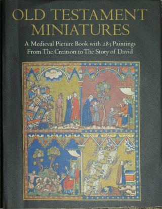 OLD TESTAMENT MINIATURES: A Medieval Picture Book with 283 Paintings From the Creation to the...
