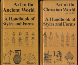 ART IN THE ANCIENT WORLD: A Handbook of Styles and Forms (and) ART IN THE CHRISTIAN WORLD. A. D....