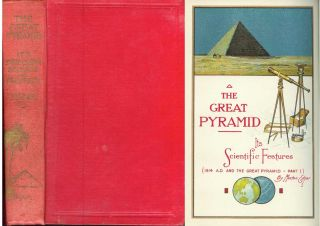 THE GREAT PYRAMID: Its Spiritual Symbolism; THE GREAT PYRAMID: Its Scientific Features, Part I of 1914 A. D. and the Great Pyramid; THE GREAT PYRAMID: Its Time Features. Part II of 1914 A. D. and the Great Pyramid. (3 volumes in 1); In which is shown how the Great Pyramid of Gizeh Symbolically Corroborates the Philosophy of the Divine Plan of the Ages as Contained in the Holy Scriptures. Morton Edgar.