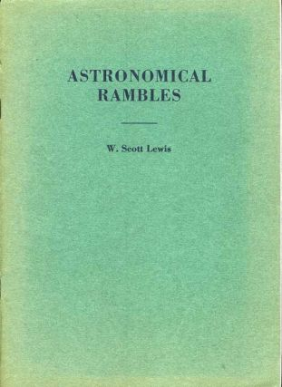 ASTRONOMICAL RAMBLES. W. Scott Lewis