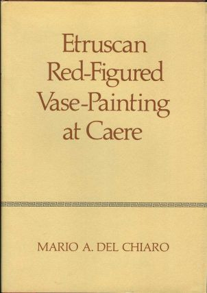 ETRUSCAN RED-FIGURED VASE-PAINTING AT CAERE. Mario A. Del Chiaro