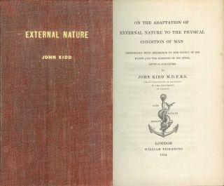 ON THE ADAPTATION OF EXTERNAL NATURE TO THE PHYSICAL CONDITION OF MAN: Principally with Reference to the Supply of His Wants and the Exercise of His Intellectual Faculties. John Kidd.