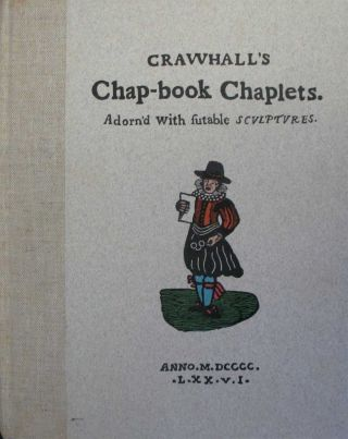CRAWHALL'S CHAP-BOOK CHAPLETS. Joseph Crawhall