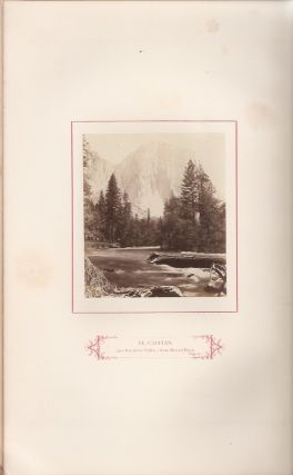 THE WONDERS OF THE YOSEMITE VALLEY, AND OF CALIFORNIA. With Original Photographic Illustrations by John P. Soule