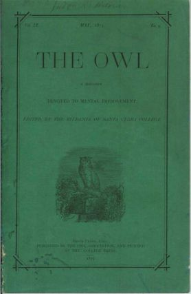 THE OWL: A Magazine Devoted to Mental Improvement. Vol. IX, No. 9. the Students of Santa Clara College.
