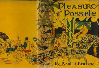 PLEASURE - IF POSSIBLE: A Passport to the Gay Life Abroad. Kitchen Karl K., Herb Roth., Will Rogers