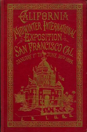 CALIFORNIA MIDWINTER INTERNATIONAL EXPOSITION. San Francisco CAL, January 1st to June 30th 1894. Cover title). Leighton & Frey Souvenir View Co.