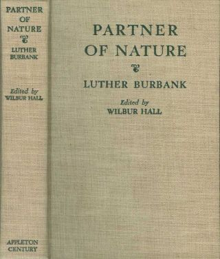 PARTNER OF NATURE. Wilbur Hall, Luther. Edited Burbank.