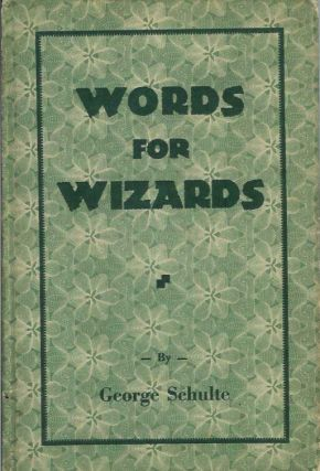 WORDS FOR WIZARDS. George Schulte
