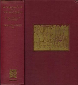 BARALAM AND YEWASEF: Being the Ethiopic Version of a Christianized Recension of the Buddhist...