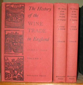 THE HISTORY OF THE WINE TRADE IN ENGLAND. (3 volume set, complete).; Vol. I - The rise and progress of the wine trade in England from the earliest times until the close of the fourteenth century; Vol. II - The progress of the wine trade in England during the fifteenth and the sixteenth centuries; Vol. III - The wine trade in England during the seventeenth century. Andre L. Simon.